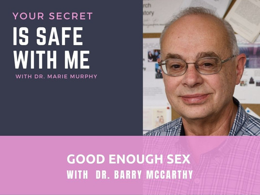 Good Enough Sex with Dr. Barry McCarthy