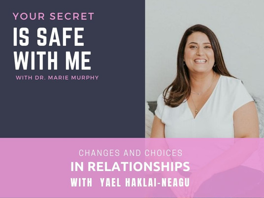 Changes and Choices in Relationships with Yael Haklai-Neagu