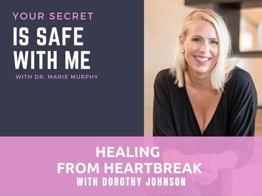 Healing from Heartbreak with Dorothy Johnson
