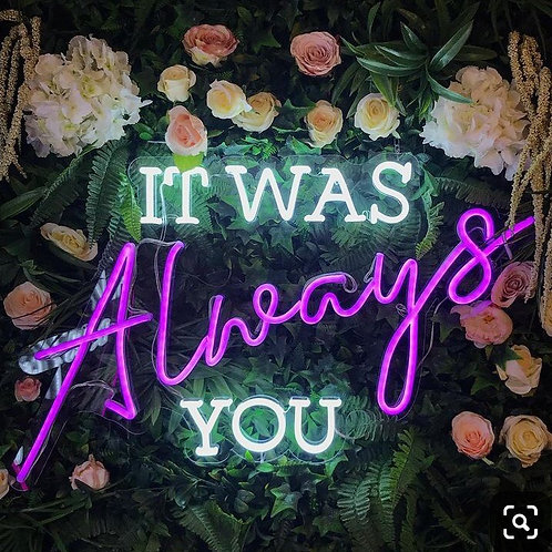 Wedding collection: It was always you neon