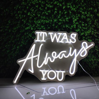 Our 'It was always you' neon