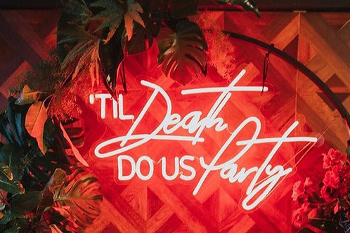 Wedding collection: 'Til death do us party neon