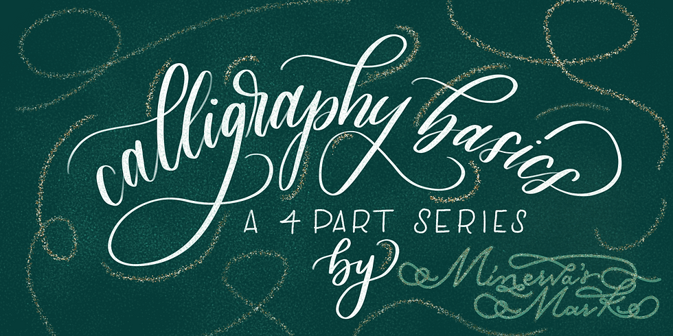 Calligraphy Basics-Class 3 & 4 (This workshop covers 2 dates)