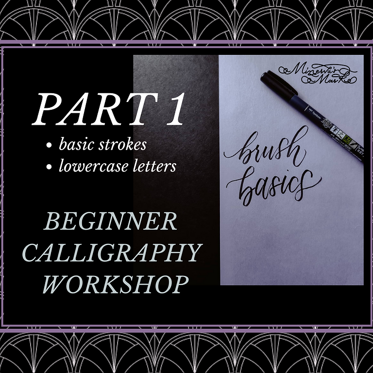 Calligraphy Basics-Class 1 & 2 (This workshop covers 2 dates)