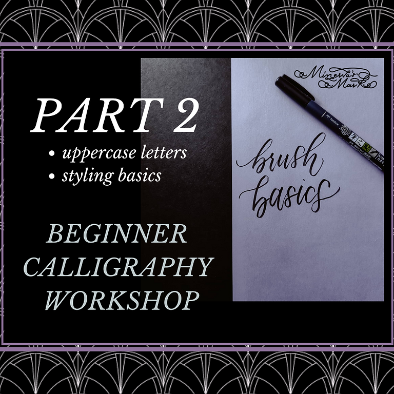Calligraphy Basics-Class 3 & 4 (This workshop covers 2 dates)  (1)