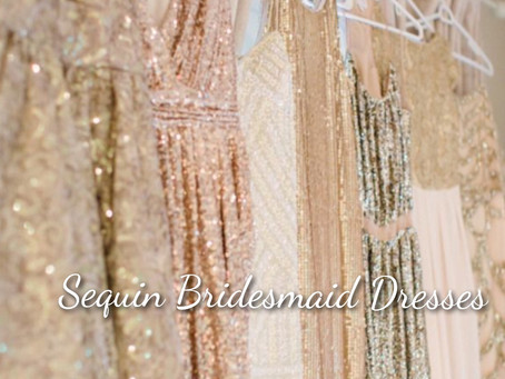 Get Inspired! Sequin Bridesmaids Dresses