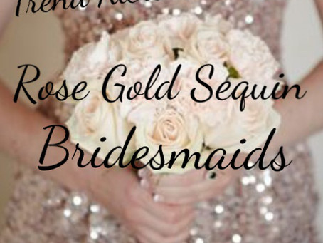 Trend Alert- Rose Gold Sequin Bridesmaids Dresses!