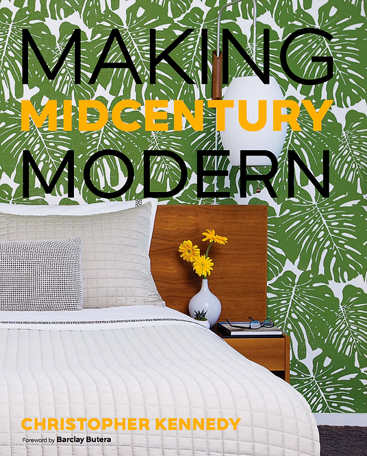 Making Mid-Century Modern by Christopher Kennedy