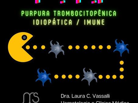 Entendendo a PTI - Purpura Trombocitopênica Imune (Idiopática)