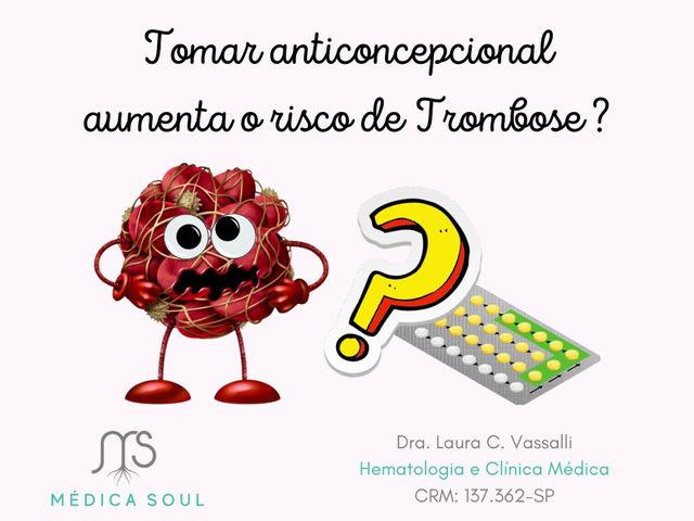A relação Trombose X Pílula Anticoncepcional