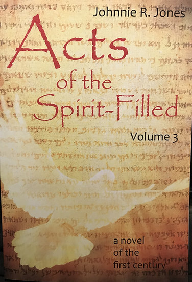Acts of the Spirit-Filled, Vol. 3