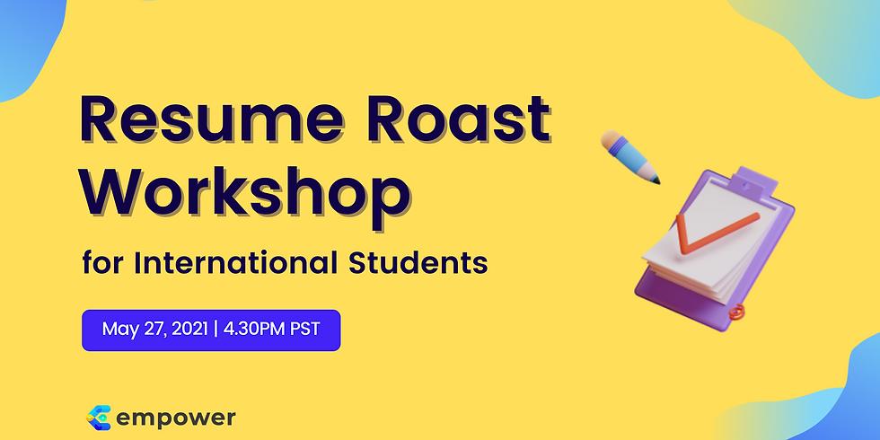 Resume Roast Workshop for International Students