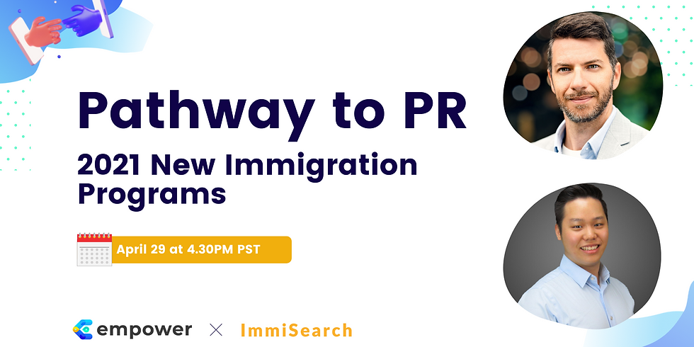 Pathway to PR: 2021 New Immigration Programs