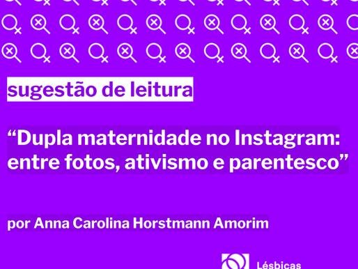 """Sugestão de leitura: """"Dupla maternidade no Instagram - entre fotos, ativismo e parentesco"""""""