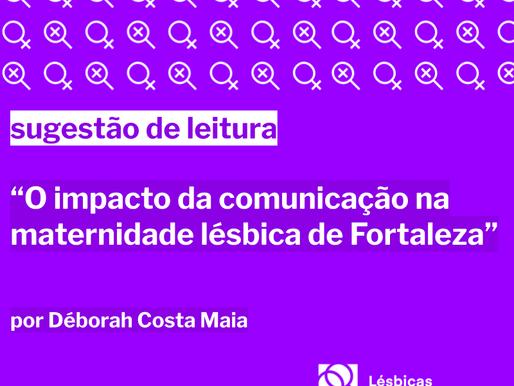 """Sugestão de leitura: """"O impacto da comunicação na maternidade lésbica de Fortaleza"""""""