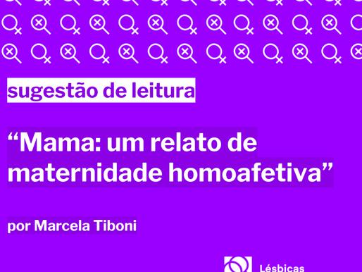 """Sugestão de leitura: """"Mama - Um relato de maternidade homoafetiva"""""""