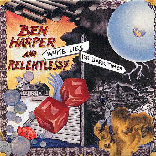 BEN HARPER & RELENTLESS7 - WHITE LIES FOR DARK TIMES CD