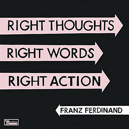 FRANZ FERDINAND - RIGHT THOUGHT RIGHT WORDS RIGHT ACTION CD