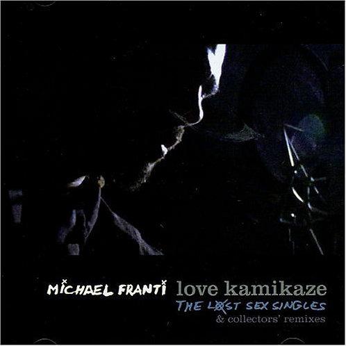 MICHAEL FRANTI - LOVE KAMIKAZE THE LOST SEX SINGLES CD