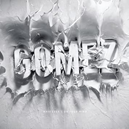 GOMEZ - WHATEVER'S IS ON YOUR MIND CD