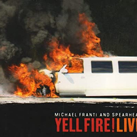 MICHAEL FRANTI AND SPEARHEAD - YELL FIRE! LIVE CD