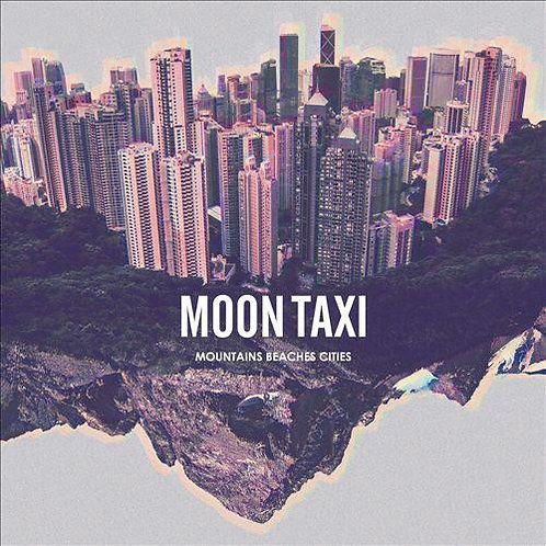 MOON TAXI - MOUNTAINS BEACHES CITIES CD