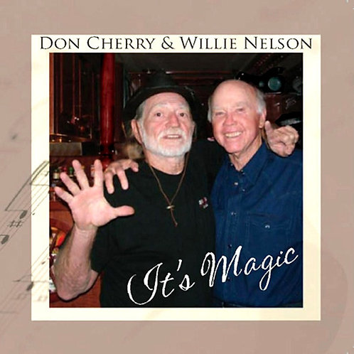 DON CHERRY AND WILLIE NELSON - ITS MAGIC CD