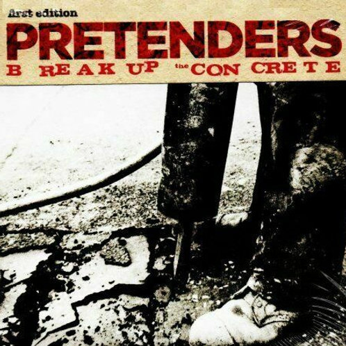 THE PRETENDERS -  BREAK UP THE CONCRETE FIRST EDITION CD