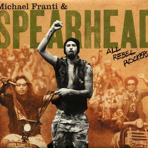 MICHAEL FRANTI & SPEARHEAD - ALL REBEL ROCKERS CD