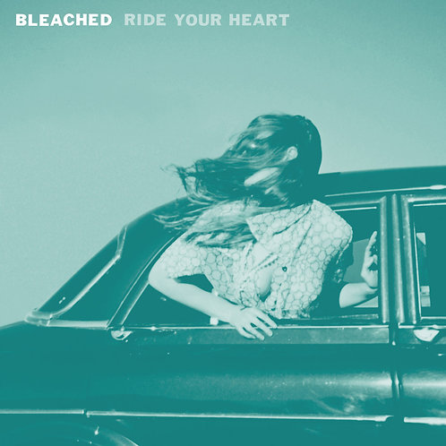 BLEACHED - RIDE YOUR HEART CD