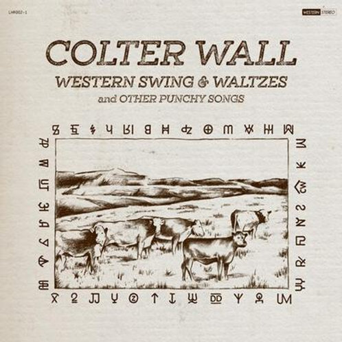 COLTER WALL - WESTERN SING & WALTZES AND OTHER PUNCHY SONGS CD