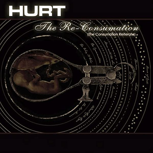 HURT - THE RE-CONSUMATION CD