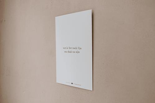 Poster - wat is het toch fijn om thuis te zijn