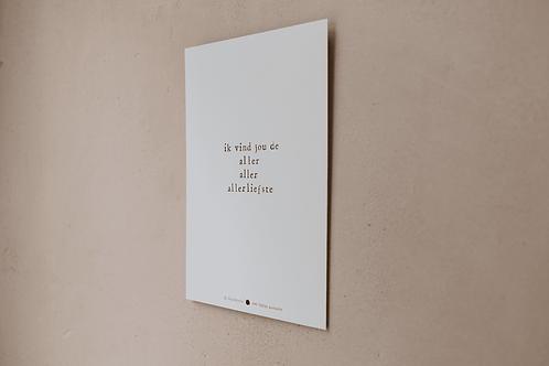 Poster - ik vind jou de aller aller allerliefste