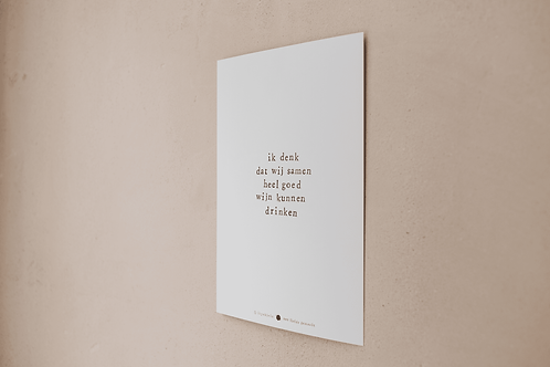 Poster - ik denk dat wij samen heel goed wijn kunnen drinken