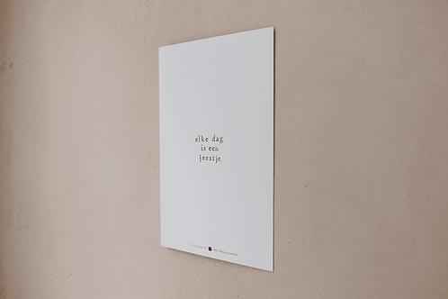 Poster - elke dag is een feestje