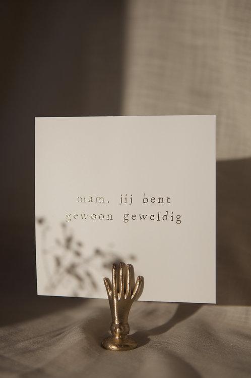 Enkel kaartje goudfolie - Mam, jij bent gewoon geweldig