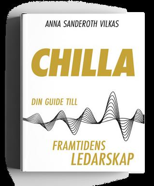 Chilla -din guide till framtidens ledarskap