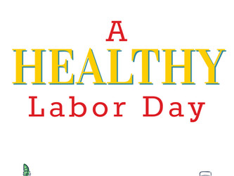 A Healthy Labor Day