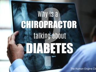 Why is a Chiropractor Talking to You about Diabetes?