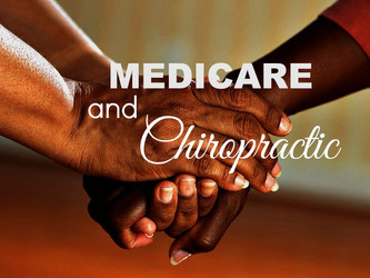 What should you know about Medicare and Chiropractic?
