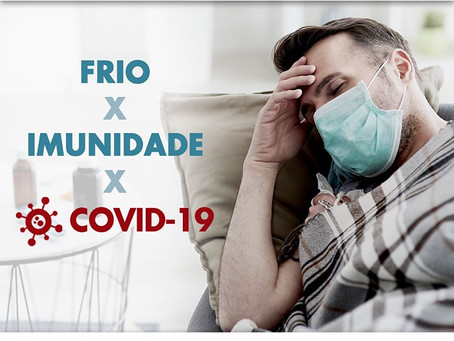 Frio x Imunidade x Covid-19
