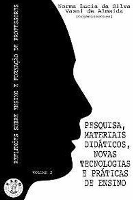 Pesquisa, materiais didáticos, novas tecnologias e práticas de ensino