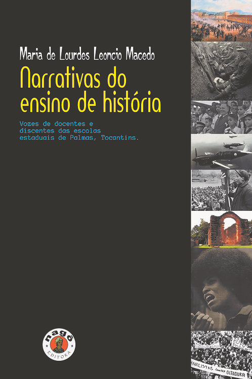 Narrativas do ensino de história: vozes de docentes e discentes das escolas...