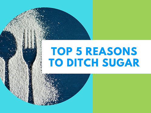 Top 5 Reasons to Ditch Sugar