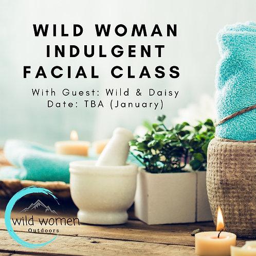 Wild Woman Indulgent Facial Class- Helena