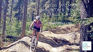 Wild Woman Mountain Biking Clinic + Ride