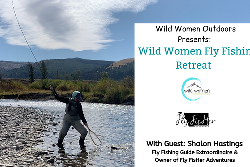 Wild Women on The River: Fly Fishing Retreat (members use code)