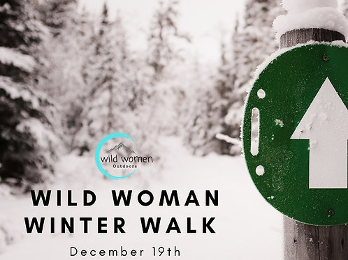 Wild Women Winter Walk- Kalispell