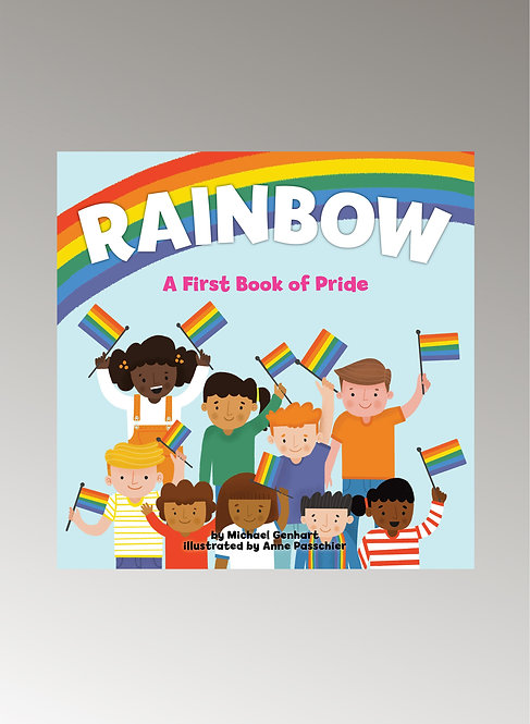RAINBOW A FIRST BOOK OF PRIDE